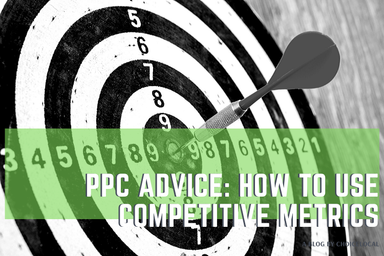 PPC Advice: How to Use Competitive Metrics