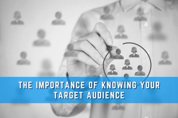 The Importance of Knowing Your Target Audience