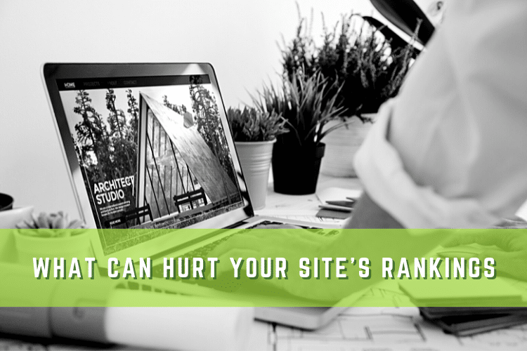 Graphic of Someone Working on a Laptop with Text That Says: What Can Hurt Your Sites Rankings