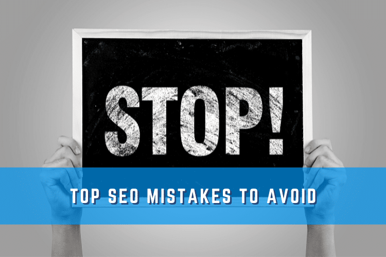 Top SEO Mistakes to Avoid